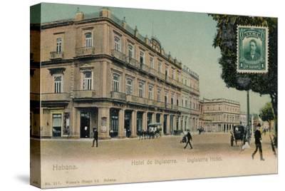 Habana. Hotel de Inglaterra. -Inglaterra Hotel, Cuba, c1910s-Unknown-Stretched Canvas Print