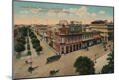 Habana: Prado, Neptuno y Hotel Plaza. Prado, Central Park and Plaza Hotel, c1910-Unknown-Mounted Giclee Print