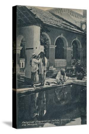 'Religious Preparation before entering the Mosque, Colombo, Ceylon', c1910-Unknown-Stretched Canvas Print