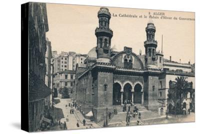 'Alger - La Cathédrale et la Palais d'Hiver du Gouverneur', c1900-Unknown-Stretched Canvas Print