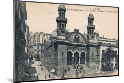 'Alger - La Cathédrale et la Palais d'Hiver du Gouverneur', c1900-Unknown-Mounted Photographic Print