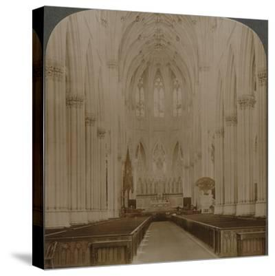 'Interior finest Gothic structure in U.S. - St. Patrick's Cathedral, New York', c1900-Unknown-Stretched Canvas Print