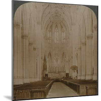 'Interior finest Gothic structure in U.S. - St. Patrick's Cathedral, New York', c1900-Unknown-Mounted Photographic Print
