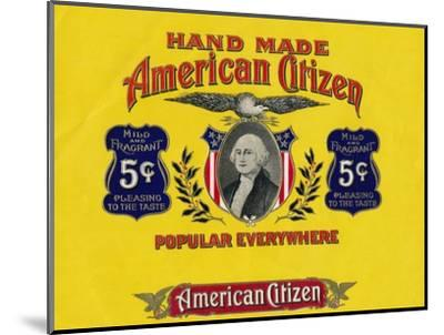 'Hand Made American Citizen', c20th century-Unknown-Mounted Giclee Print
