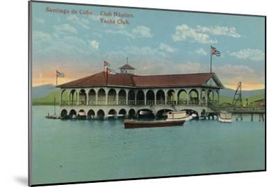 'Santiago de Cuba. Club Nautico. Yacht Club',c1910-Unknown-Mounted Giclee Print