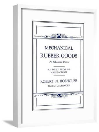 'Mechanical Rubber Goods - Robert N. Hobhouse advert', 1916-Unknown-Framed Giclee Print