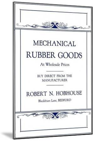 'Mechanical Rubber Goods - Robert N. Hobhouse advert', 1916-Unknown-Mounted Giclee Print
