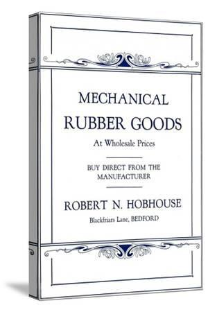 'Mechanical Rubber Goods - Robert N. Hobhouse advert', 1916-Unknown-Stretched Canvas Print