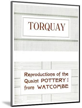 'Torquay - Reproductions of the Quaint Pottery from Watcombe', 1919-Unknown-Mounted Giclee Print