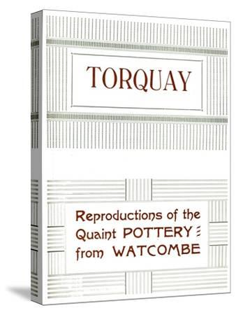 'Torquay - Reproductions of the Quaint Pottery from Watcombe', 1919-Unknown-Stretched Canvas Print