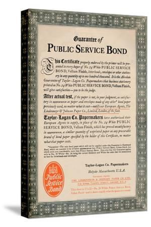 'Guarantee of Public Service Bond - Taylor-Logan Co. Papermakers advert', 1919-Unknown-Stretched Canvas Print