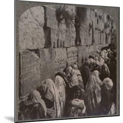 'The Wailing Place of the Jews, Jerusalem', c1900-Unknown-Mounted Photographic Print