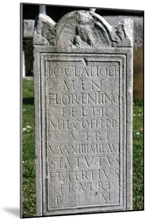 Roman Inscription on Tombstone, c2nd-5th century-Unknown-Mounted Giclee Print