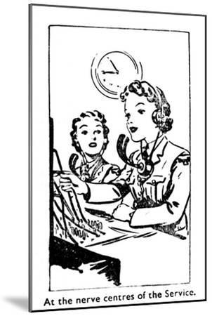 'At the nerve centres of the Service', 1940-Unknown-Mounted Giclee Print