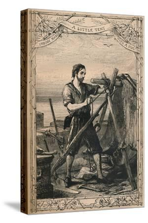 'Crusoe Makes A Little Tent With A Sail', c1870-Unknown-Stretched Canvas Print