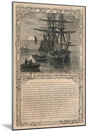 'The Captain Hung at the Yard-Arm', c1870-Unknown-Mounted Giclee Print