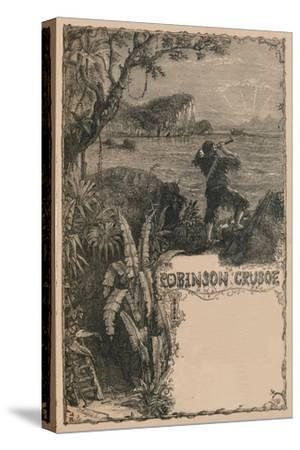 'Cassell's Robinson Crusoe', c1870-Unknown-Stretched Canvas Print
