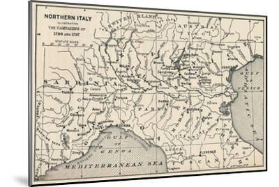 'Northern Italy - Illustrating the Campaigns of 1796 and 1797', (1896)-Unknown-Mounted Giclee Print