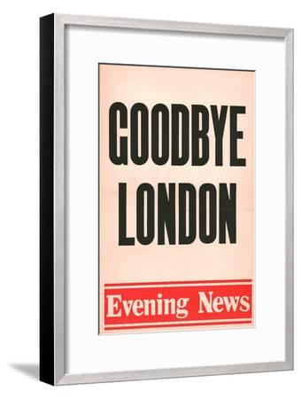 'Goodbye London', Evening News poster, 1980-Unknown-Framed Giclee Print