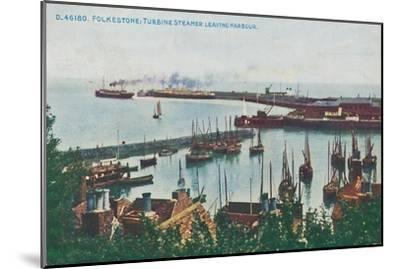 'Folkestone: Turbine Steamer Leaving Harbour, late 19th-early 20th century-Unknown-Mounted Giclee Print
