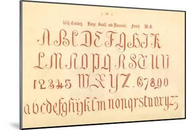 '16th Century. Large, Small and Numerals. French. MS.', 1862-Unknown-Mounted Giclee Print