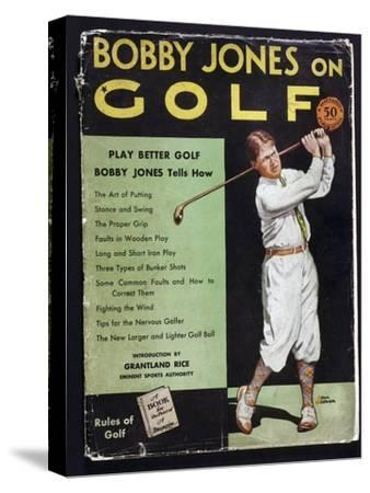 Bobby Jones on Golf, 1930-Unknown-Stretched Canvas Print