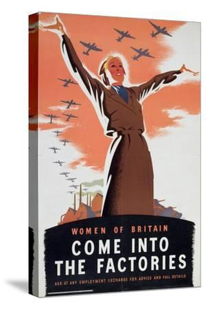 'Women of Britain Come into the Factories', c1940-Unknown-Stretched Canvas Print