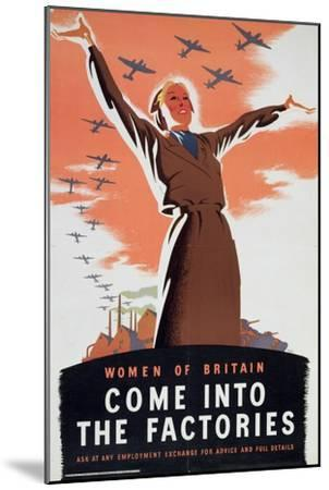 'Women of Britain Come into the Factories', c1940-Unknown-Mounted Giclee Print