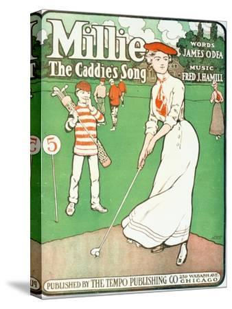 Millie - The Caddie's Song, sheet music cover, American, 1901-Unknown-Stretched Canvas Print