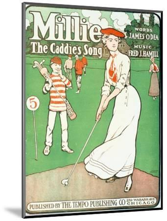 Millie - The Caddie's Song, sheet music cover, American, 1901-Unknown-Mounted Giclee Print