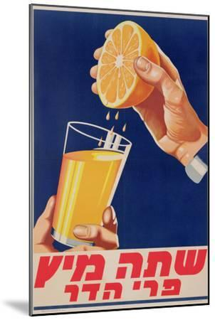 Poster with a Glass of Orange Juice, C.1947 (Colour Litho)-Israeli-Mounted Giclee Print