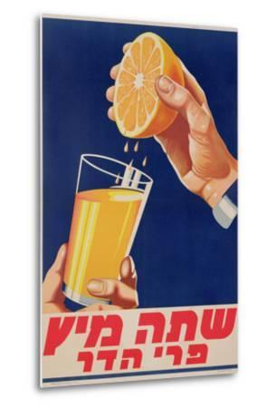 Poster with a Glass of Orange Juice, C.1947 (Colour Litho)-Israeli-Metal Print