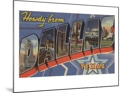 Dallas, Texas - Howdy From-Lantern Press-Mounted Art Print