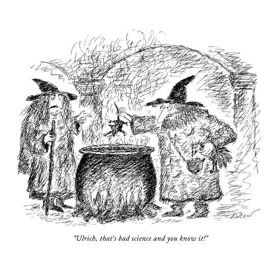 """""""Ulrich, that's bad science and you know it!"""" - New Yorker Cartoon-Edward Koren-Premium Giclee Print"""