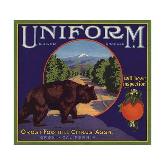 Uniform Brand - Orosi, California - Citrus Crate Label-Lantern Press-Art Print