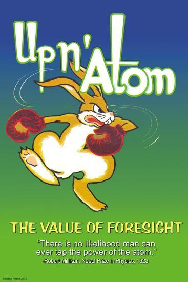 Up N' Atom-The Value Of Foresight-Wilbur Pierce-Art Print
