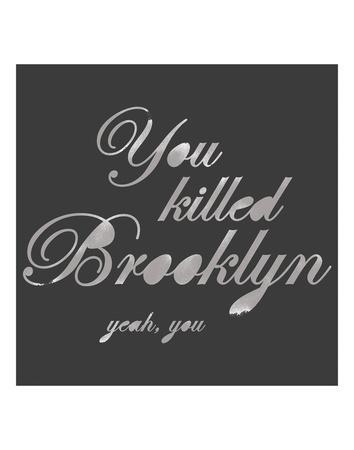 You Killed Brooklyn