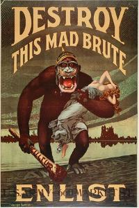 Us Army Enlistment Poster; Destroy This Mad Brute, 1917-1918