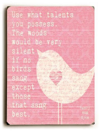 Use what talents you posses--Wood Sign