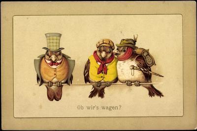 V?gel Auf Der Stange, Ob Wir's Wagen, Gekleidet Als Wanderer--Giclee Print