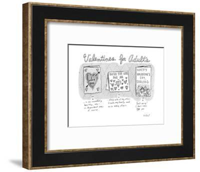"""Valentines for Adults"" - New Yorker Cartoon--Framed Premium Giclee Print"