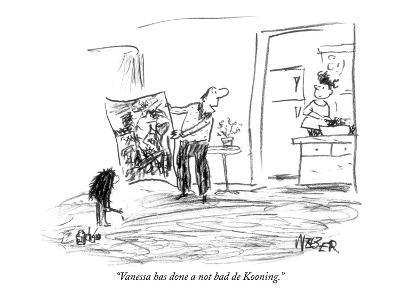 """""""Vanessa has done a not bad de Kooning."""" - New Yorker Cartoon-Robert Weber-Premium Giclee Print"""