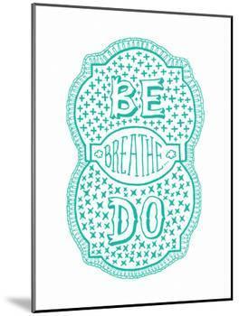 Venn by Pen: Be, Do, Breathe Poster-Satchel & Sage-Mounted Art Print