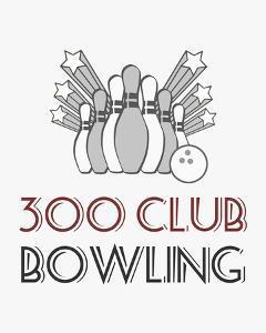 300 Club Bowling by Veruca Salt