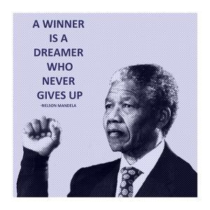 A Winner is A Dreamer - Nelson Mandela by Veruca Salt