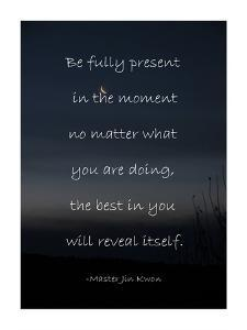 Be Present in the Moment by Veruca Salt