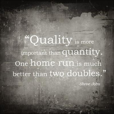 Quality is more important by Veruca Salt