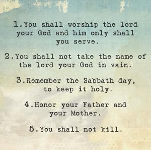 Ten Commandments 1-5 by Veruca Salt