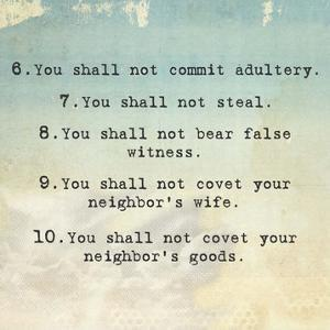 Ten Commandments 6-10 by Veruca Salt