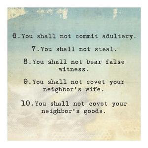 Ten Commandments 6-10 by Veruca Salt